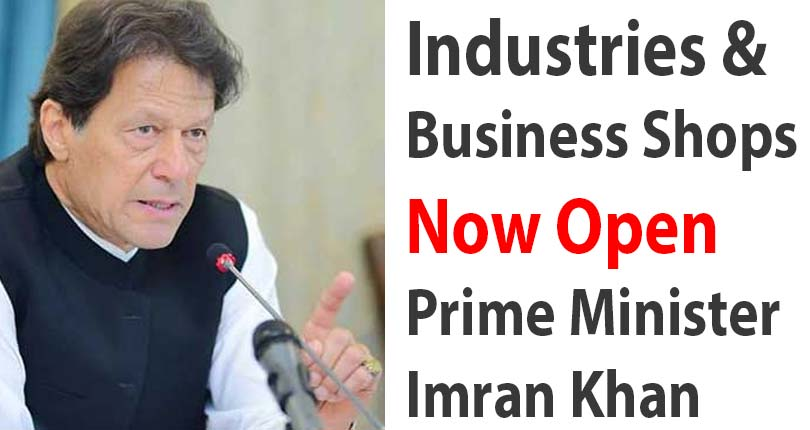 Industries & Business Shops Now Open Prime Minister Imran Khan
