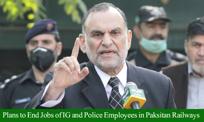 Plans To End Jobs Of Ig And Police Employees In Paksitan Railways